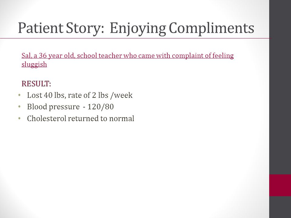 Patient Story: Enjoying Compliments Sal, a 36 year old, school teacher who came with complaint of feeling sluggish