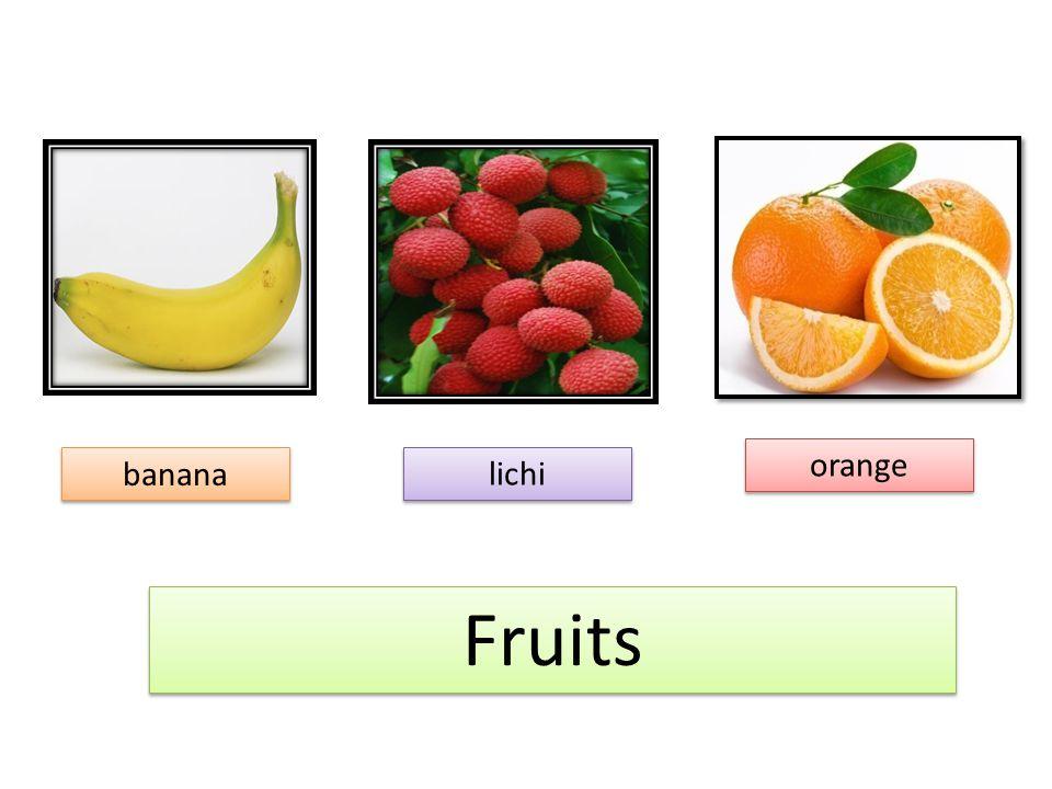 Fruits Fruits banana banana lichi lichi orange orange