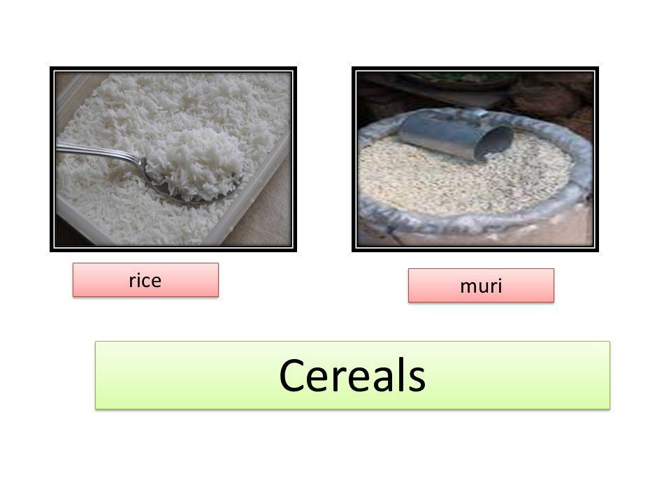 Cereals Cereals rice rice muri muri