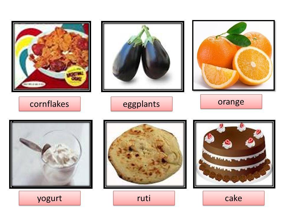 cornflakes cornflakes eggplants eggplants orange orange yogurt yogurt ruti ruti cake