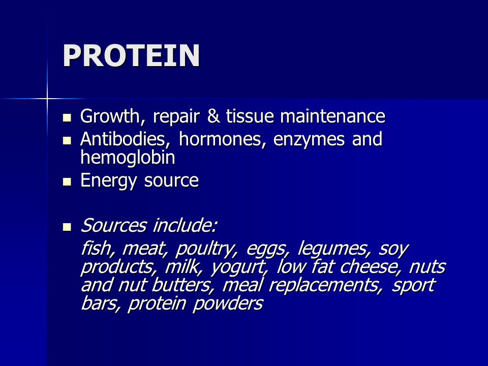 PROTEIN Growth, repair & tissue maintenance Growth, repair & tissue maintenance Antibodies, hormones, enzymes and hemoglobin Antibodies, hormones, enz