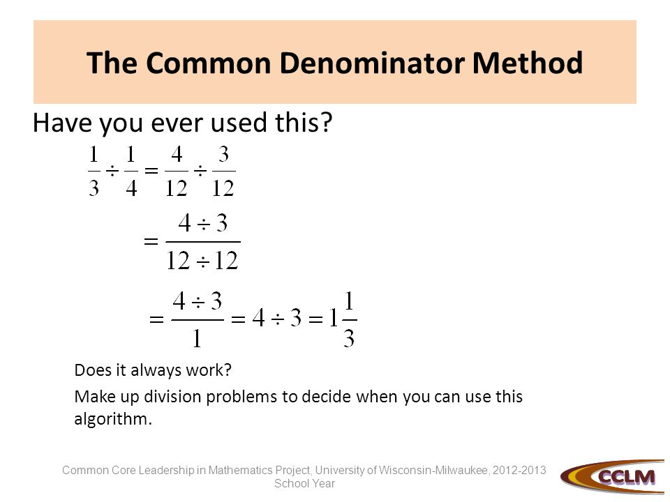 The Common Denominator Method Have you ever used this.