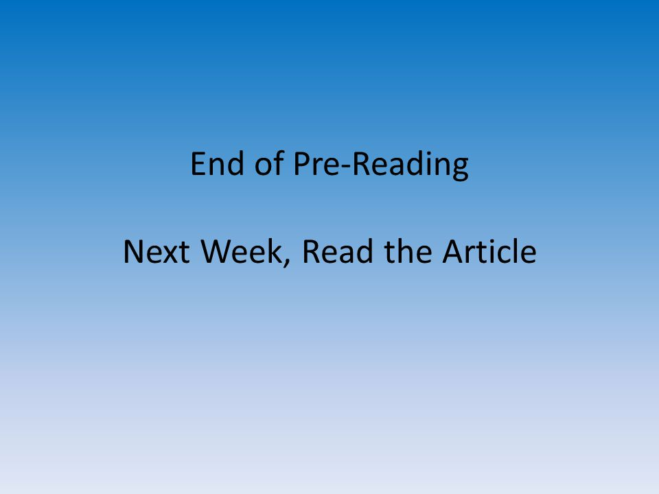 End of Pre-Reading Next Week, Read the Article