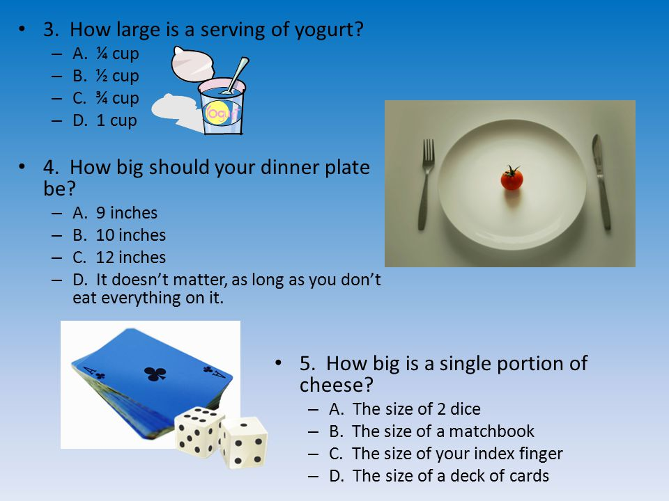 3. How large is a serving of yogurt. – A. ¼ cup – B.