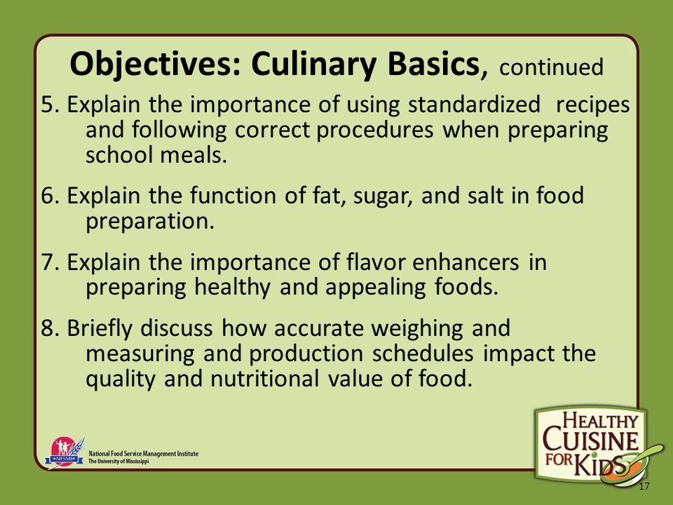 17 Objectives: Culinary Basics, continued 5.
