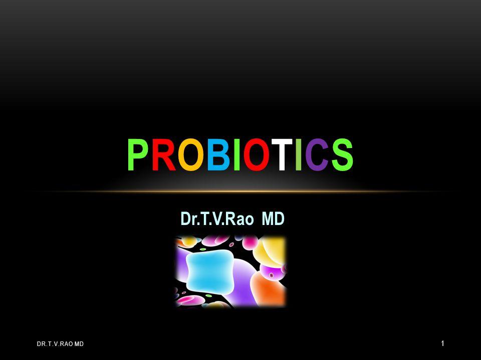 Dr.T.V.Rao MD PROBIOTICSPROBIOTICS DR.T.V.RAO MD 1