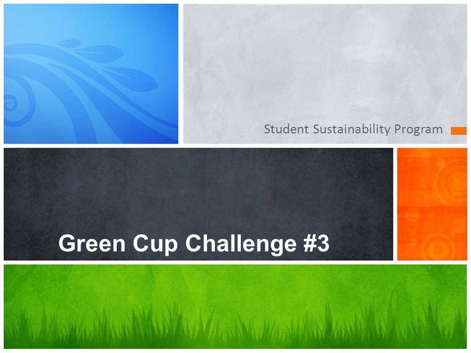 Student Sustainability Program Green Cup Challenge #3