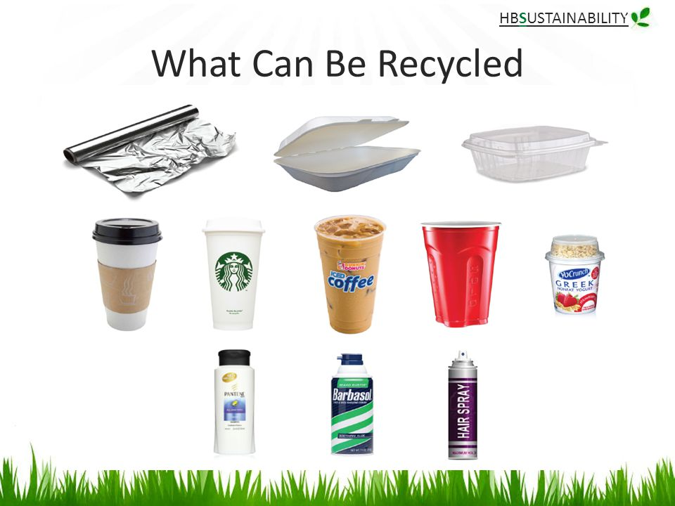 HBSUSTAINABILITY What Can Be Recycled