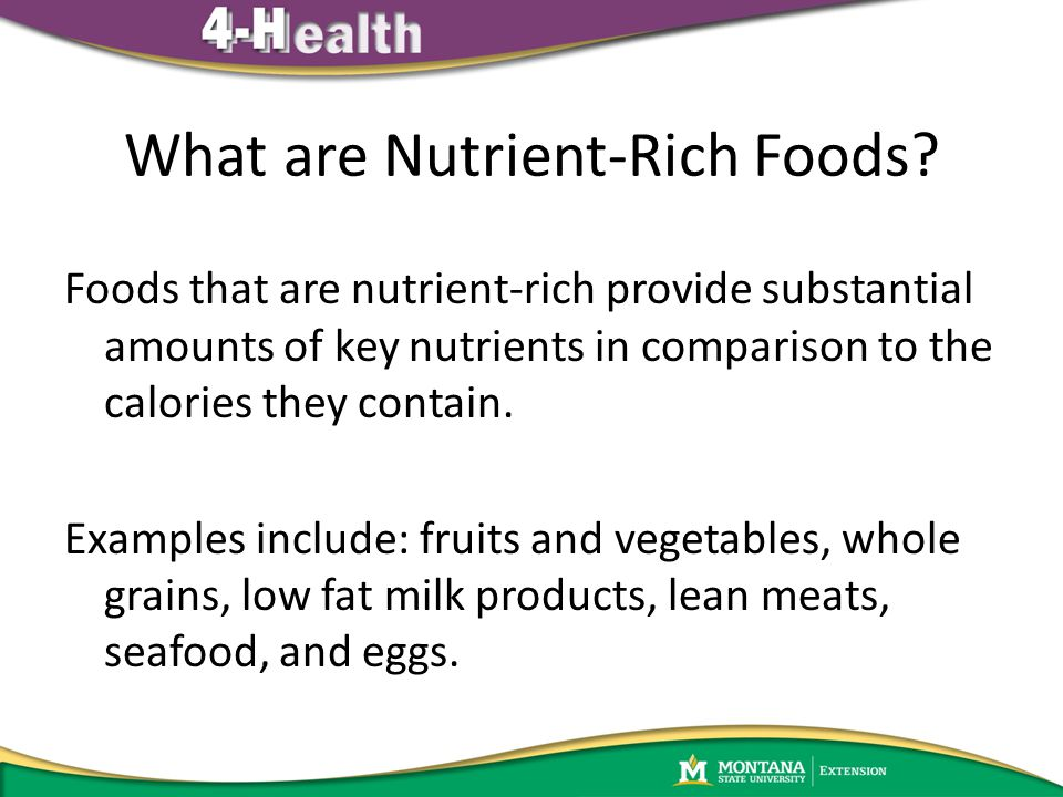 What are Nutrient-Rich Foods? Foods that are nutrient-rich provide substantial amounts of key nutrients in comparison to the calories they contain. Ex