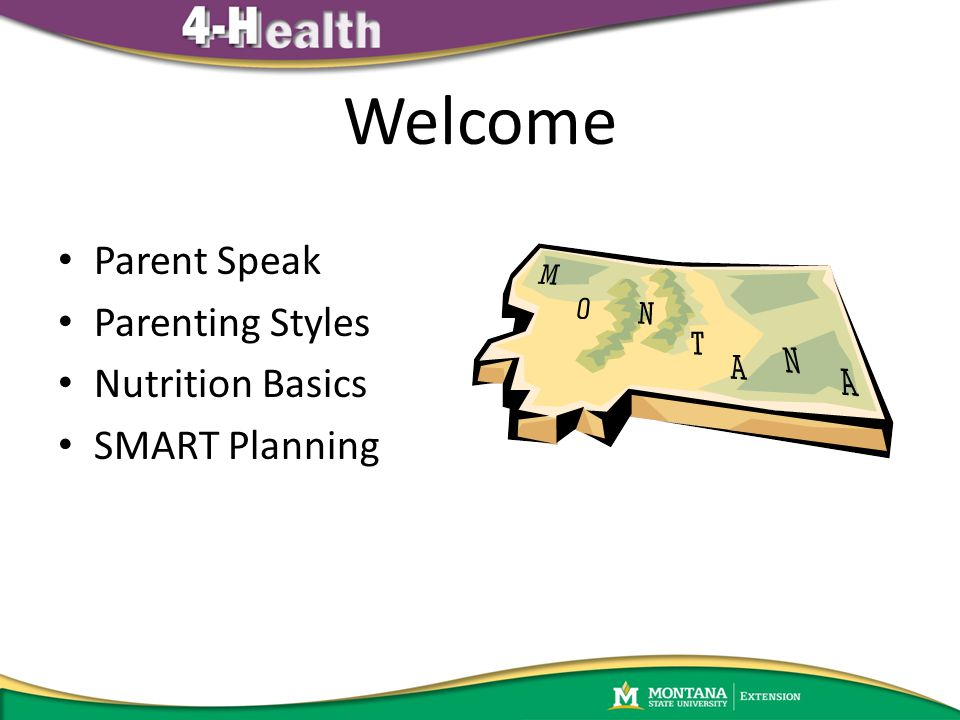 Welcome Parent Speak Parenting Styles Nutrition Basics SMART Planning