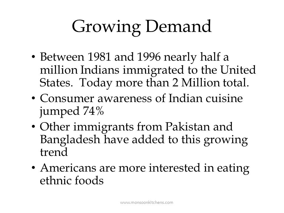 Growing Demand Between 1981 and 1996 nearly half a million Indians immigrated to the United States.