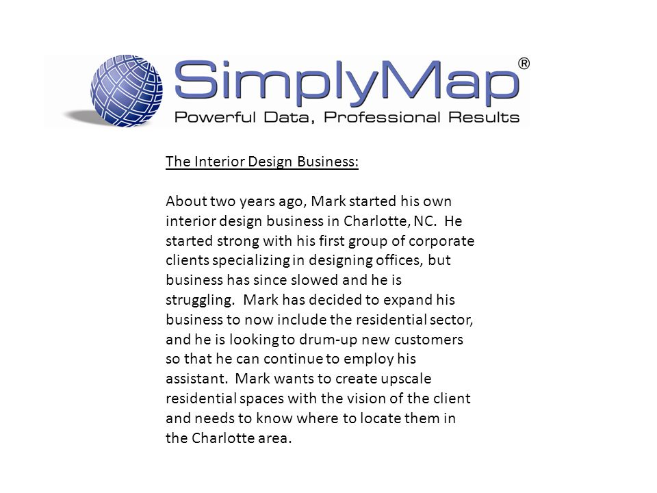 The Interior Design Business: About two years ago, Mark started his own interior design business in Charlotte, NC. He started strong with his first gr