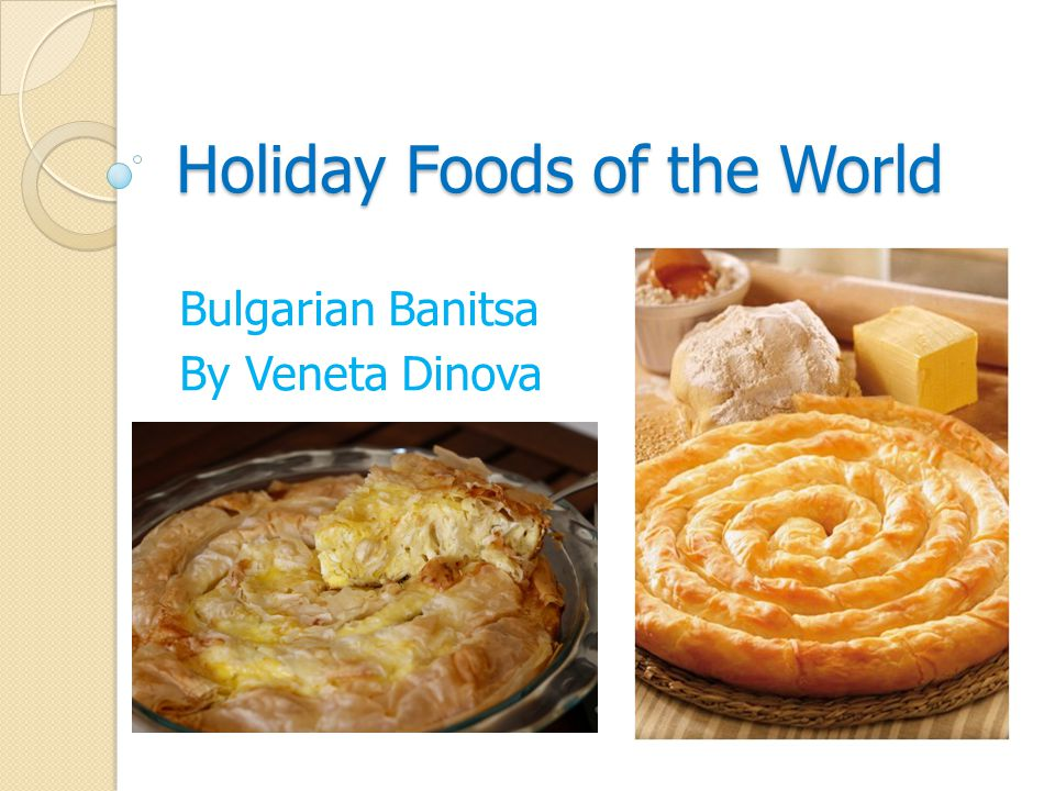 Holiday Foods of the World Bulgarian Banitsa By Veneta Dinova