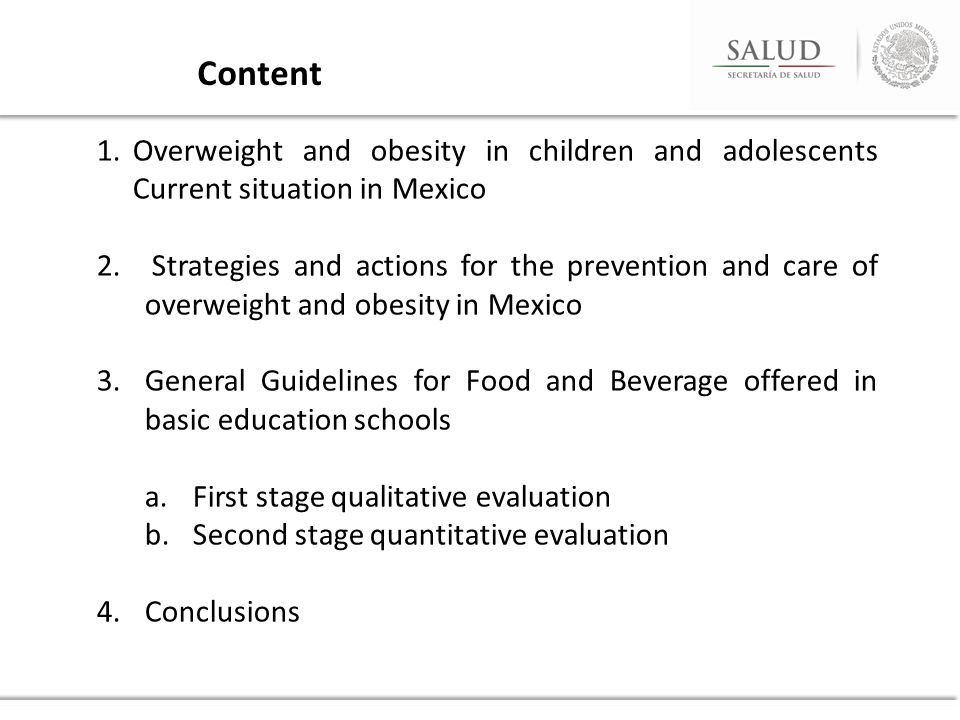 Content 1.Overweight and obesity in children and adolescents Current situation in Mexico 2.