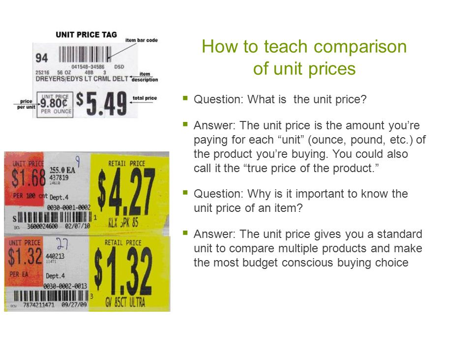 "How to teach comparison of unit prices  Question: What is the unit price?  Answer: The unit price is the amount you're paying for each ""unit"" (ounce"