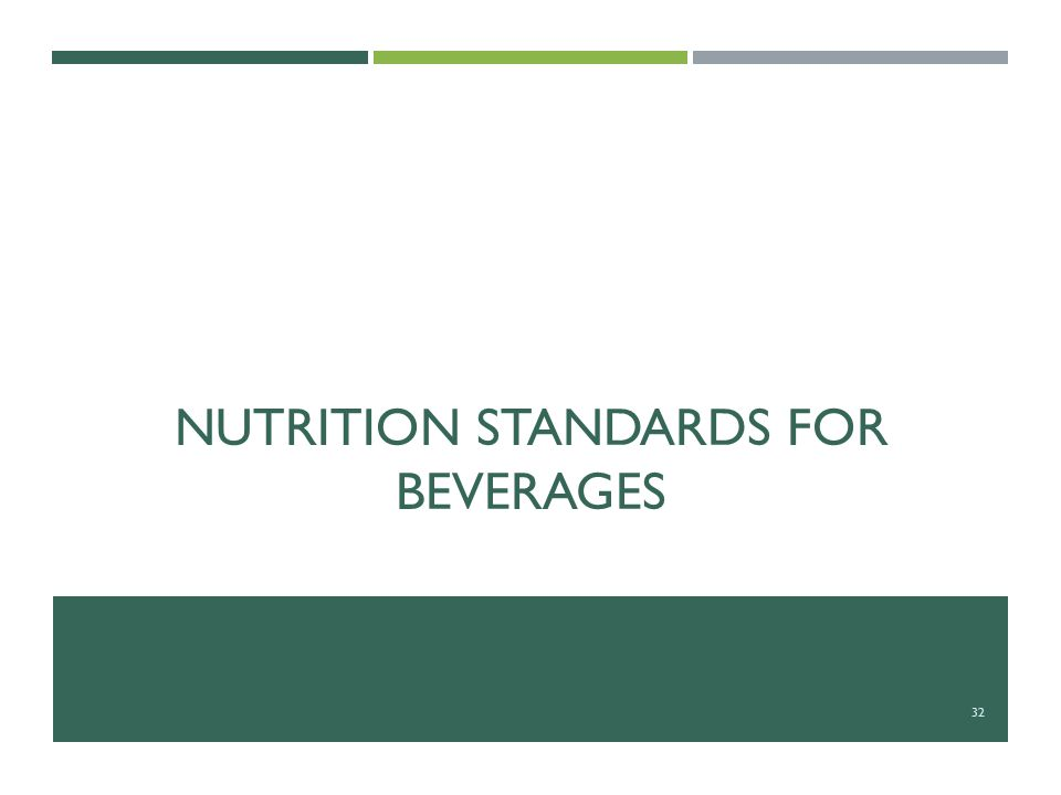 NUTRITION STANDARDS FOR BEVERAGES 32