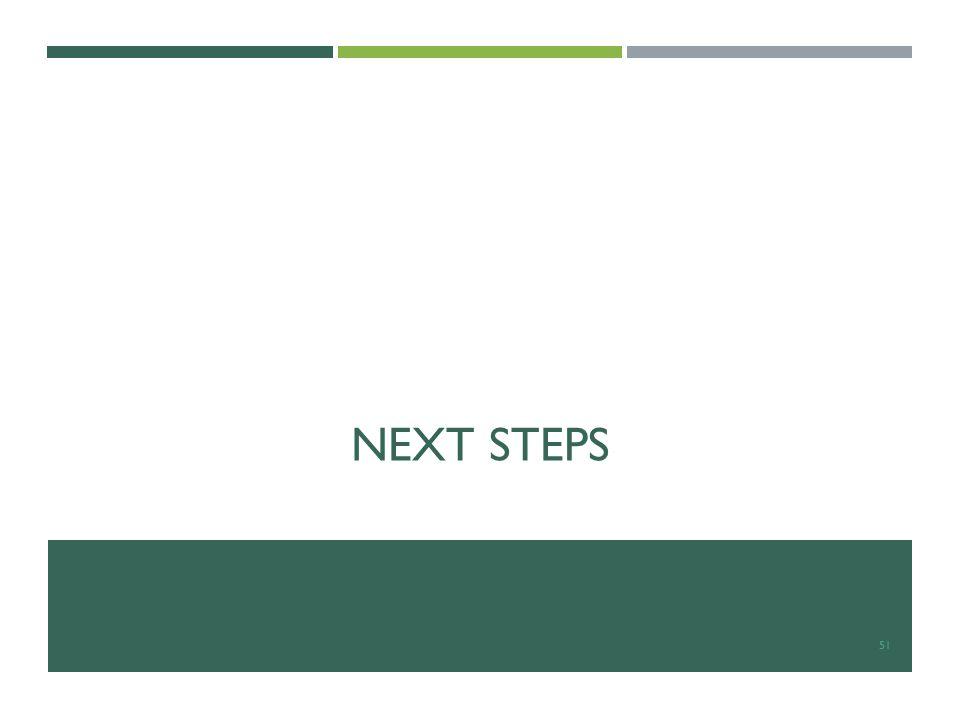 NEXT STEPS 51