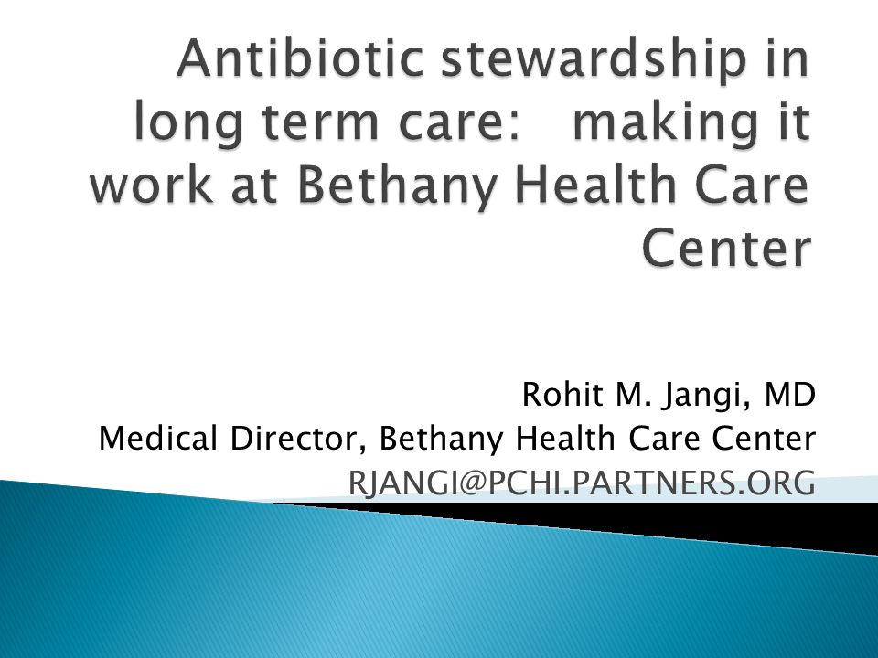 Rohit M. Jangi, MD Medical Director, Bethany Health Care Center RJANGI@PCHI.PARTNERS.ORG