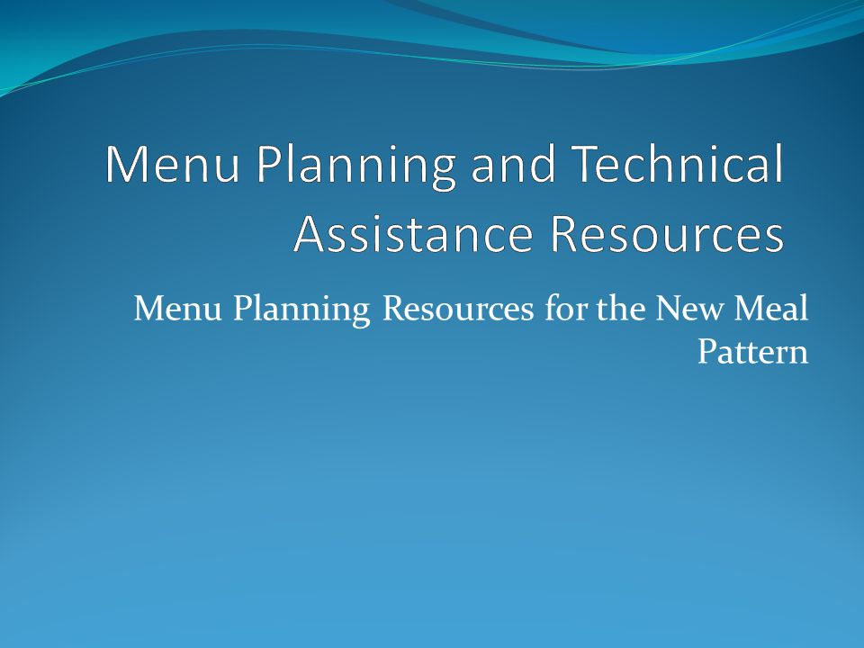 Menu Planning Resources for the New Meal Pattern