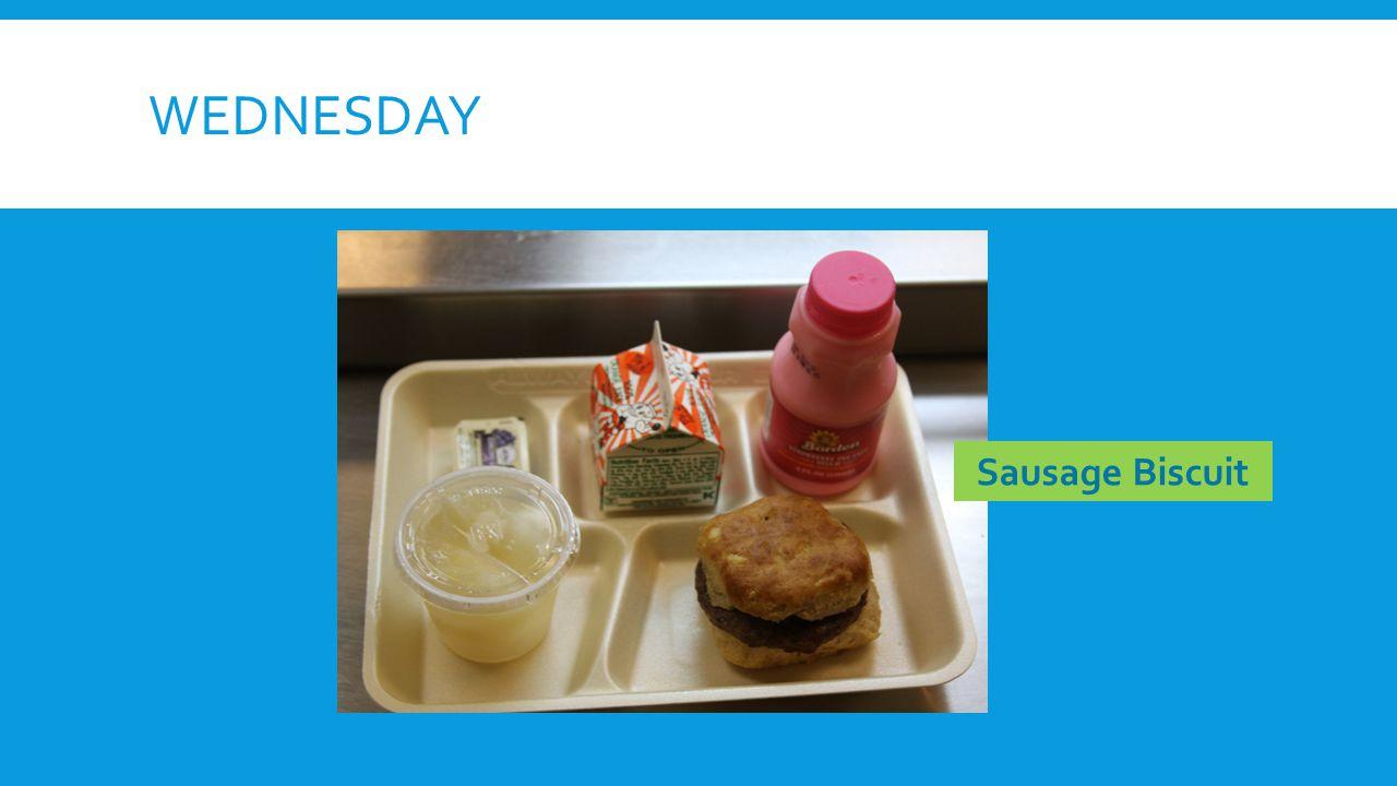 WEDNESDAY Sausage Biscuit