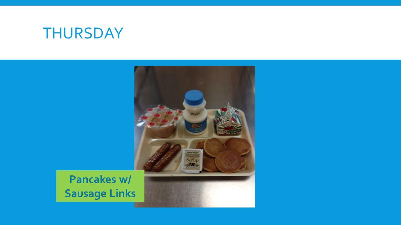 THURSDAY Pancakes w/ Sausage Links