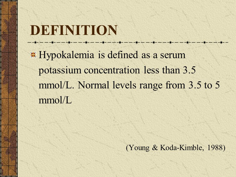 CAUSES The most common cause of hypokalemia is drug therapy.