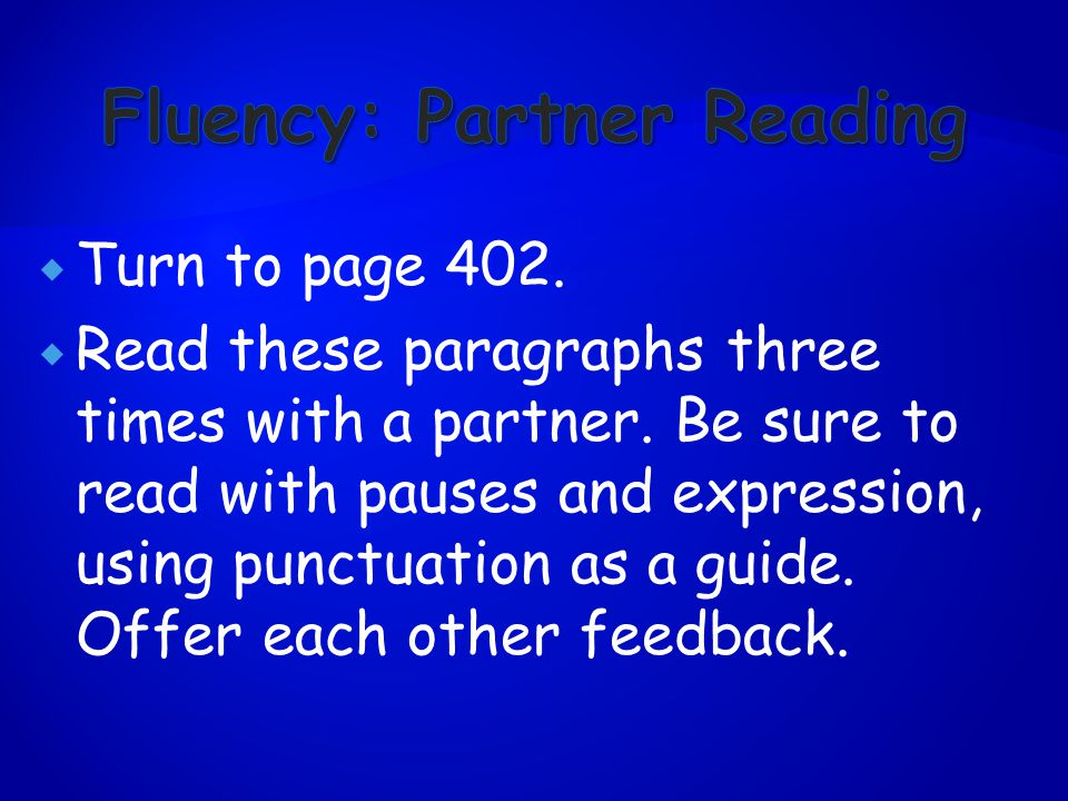  Turn to page 402.  Read these paragraphs three times with a partner.