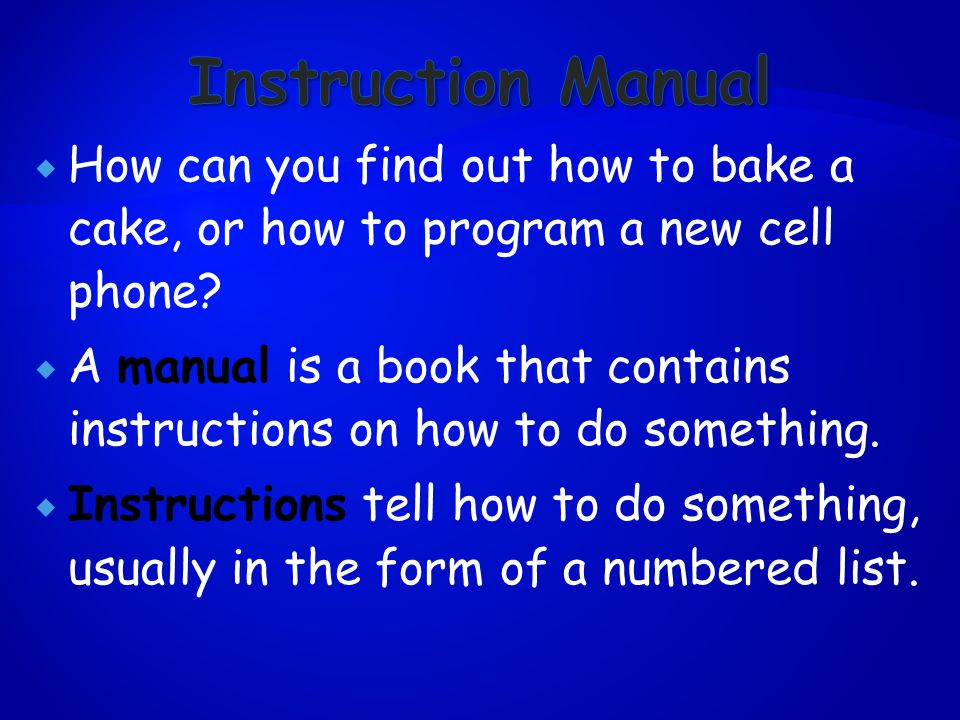  How can you find out how to bake a cake, or how to program a new cell phone.