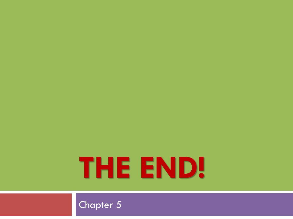 THE END! Chapter 5