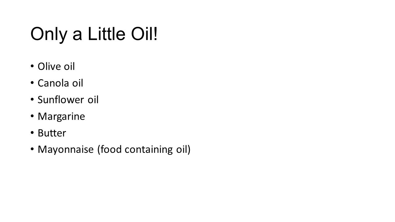 Only a Little Oil.