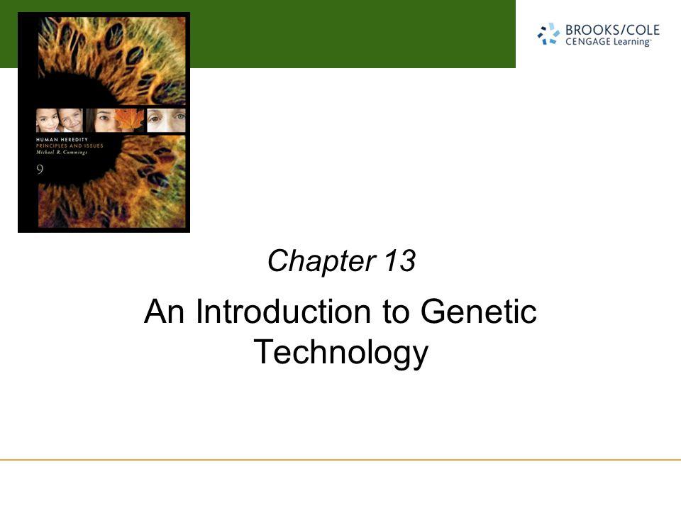 Michael Cummings David Reisman University of South Carolina An Introduction to Genetic Technology Chapter 13