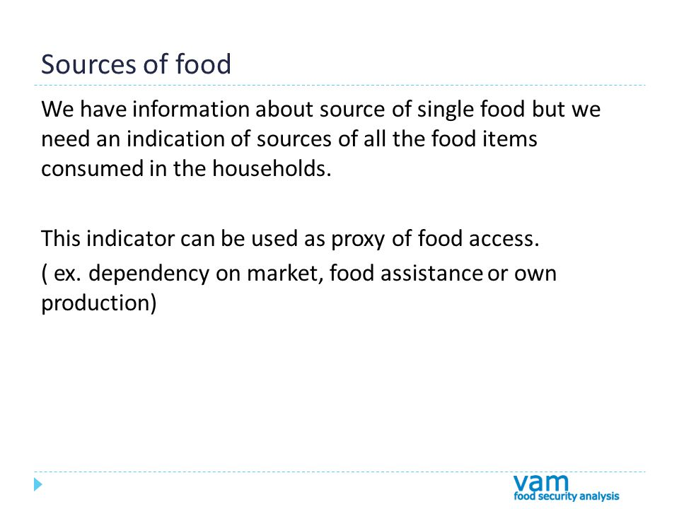 Sources of food We have information about source of single food but we need an indication of sources of all the food items consumed in the households.