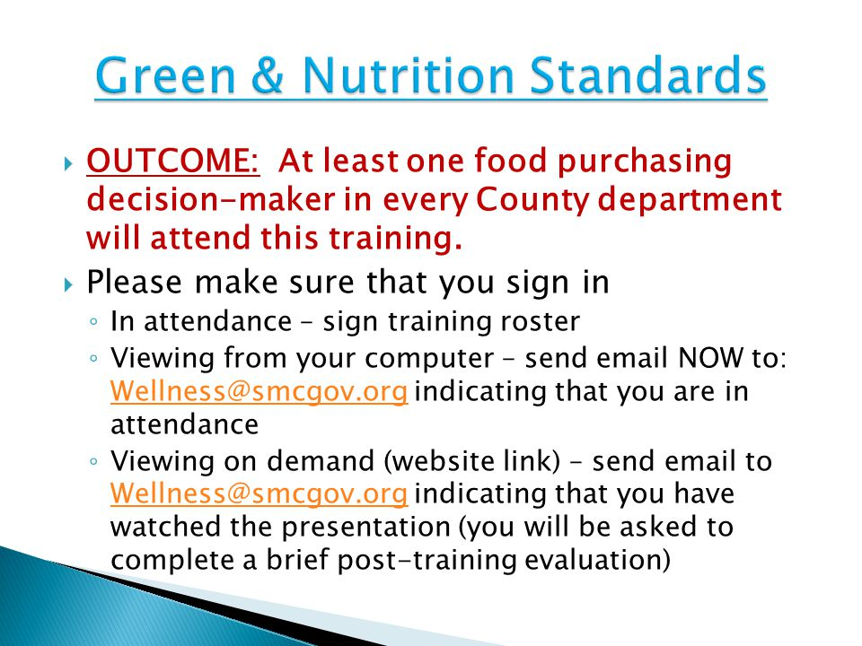  OUTCOME: At least one food purchasing decision-maker in every County department will attend this training.