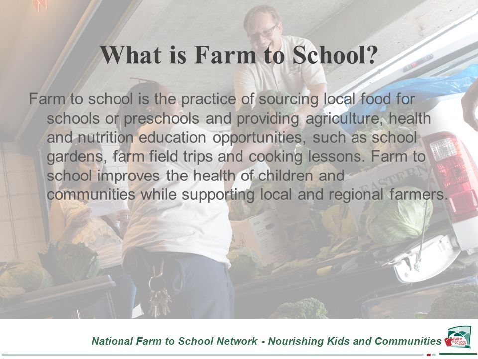 National Farm to School Network - Nourishing Kids and Communities What is Farm to School.