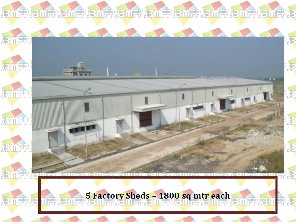 5 Factory Sheds – 1800 sq mtr each