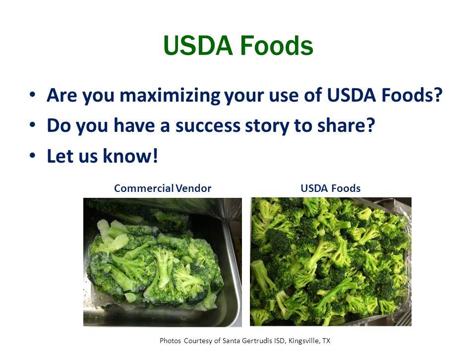 USDA Foods Are you maximizing your use of USDA Foods.