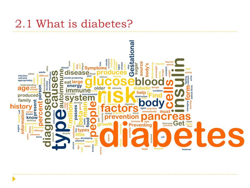 2.1 What is diabetes?