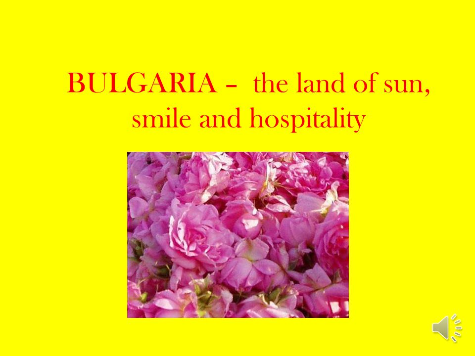 BULGARIA – the land of sun, smile and hospitality