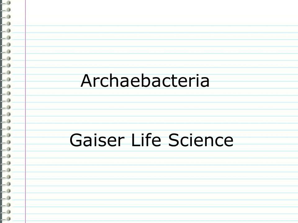 Archaebacteria Gaiser Life Science