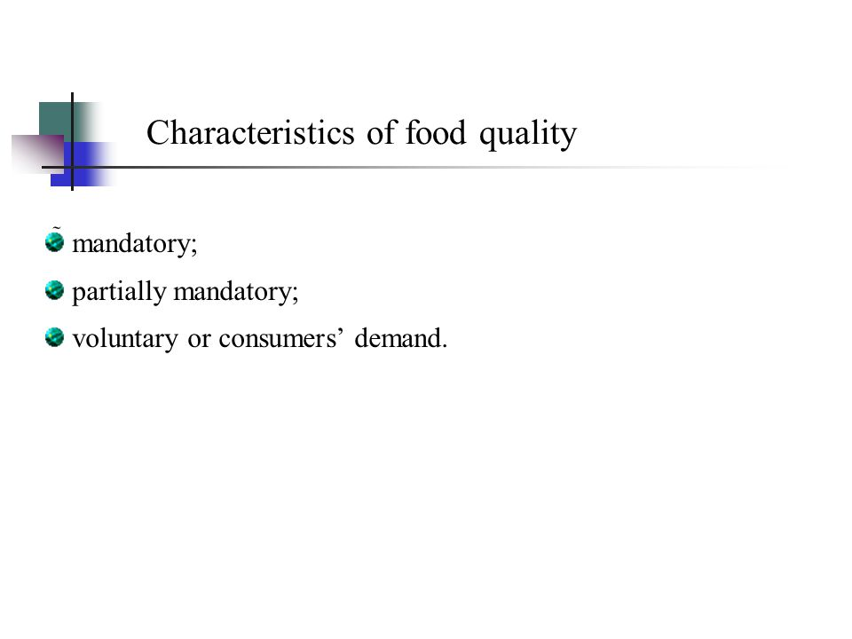 Mandatory characteristics of food quality  safety; labelling; packaging; traceability; animal welfare.
