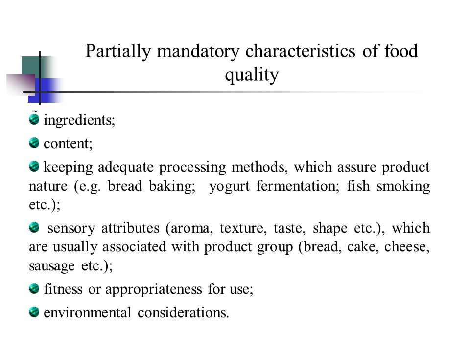 Partially mandatory characteristics of food quality  ingredients; content; keeping adequate processing methods, which assure product nature (e.g.