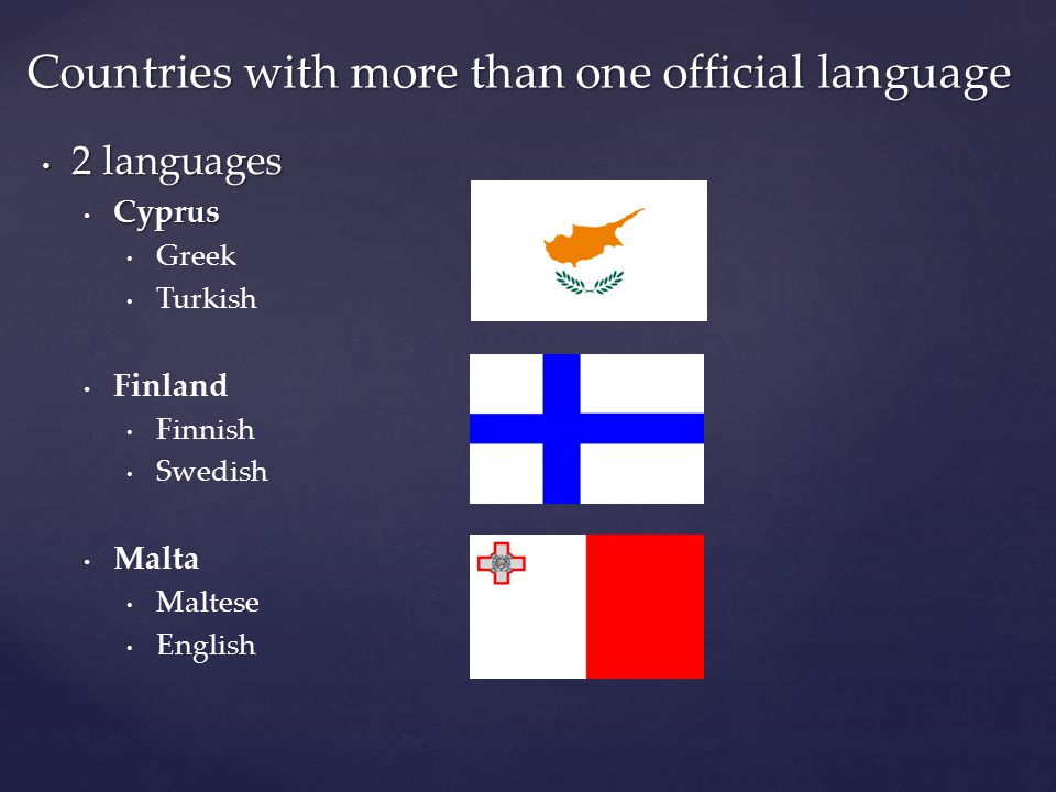 Belgium Dutch French German Luxembourg Luxembourgish French German 3 languages