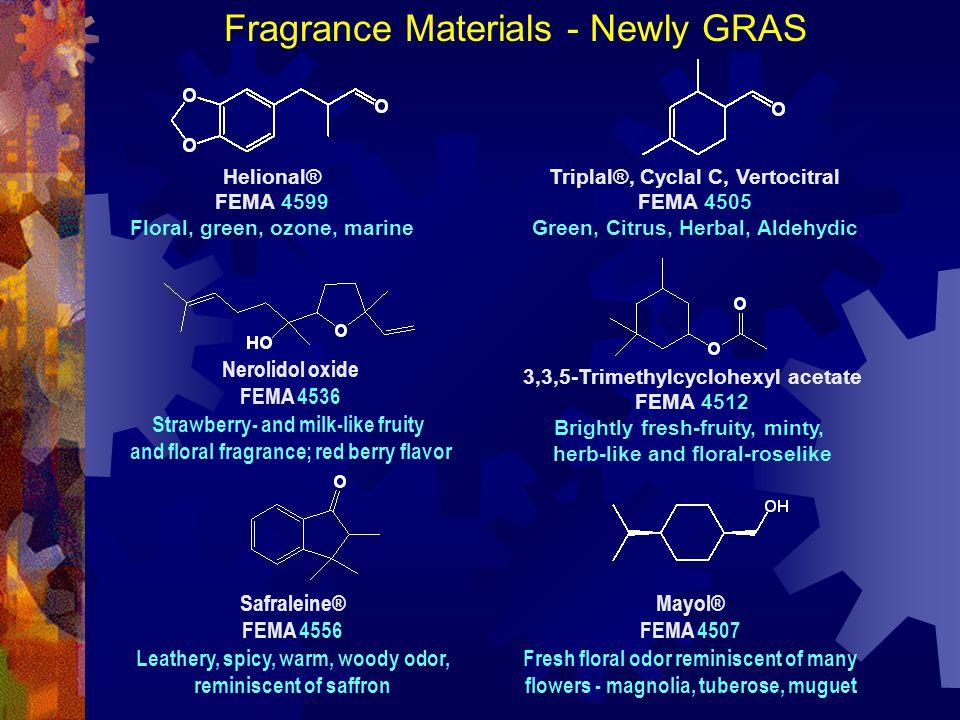 Helional® FEMA 4599 Floral, green, ozone, marine Safraleine® FEMA 4556 Leathery, spicy, warm, woody odor, reminiscent of saffron Nerolidol oxide FEMA
