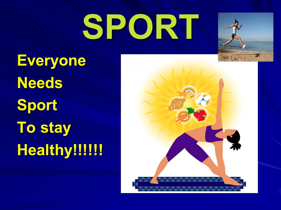 SPORT EveryoneNeedsSport To stay Healthy!!!!!!