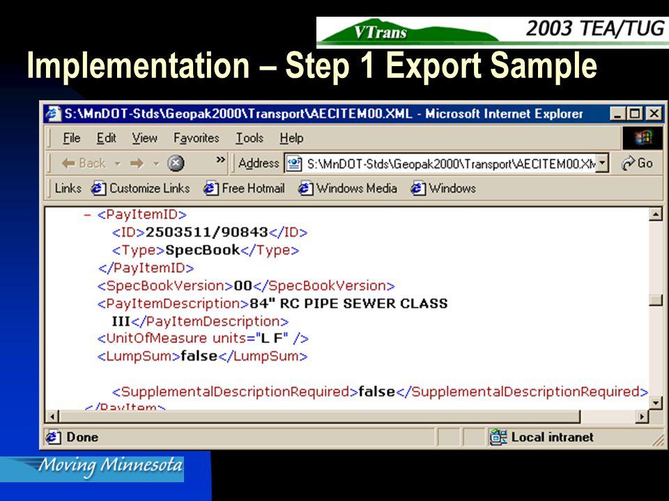 Implementation – Step 1 Export Sample Add xml piece