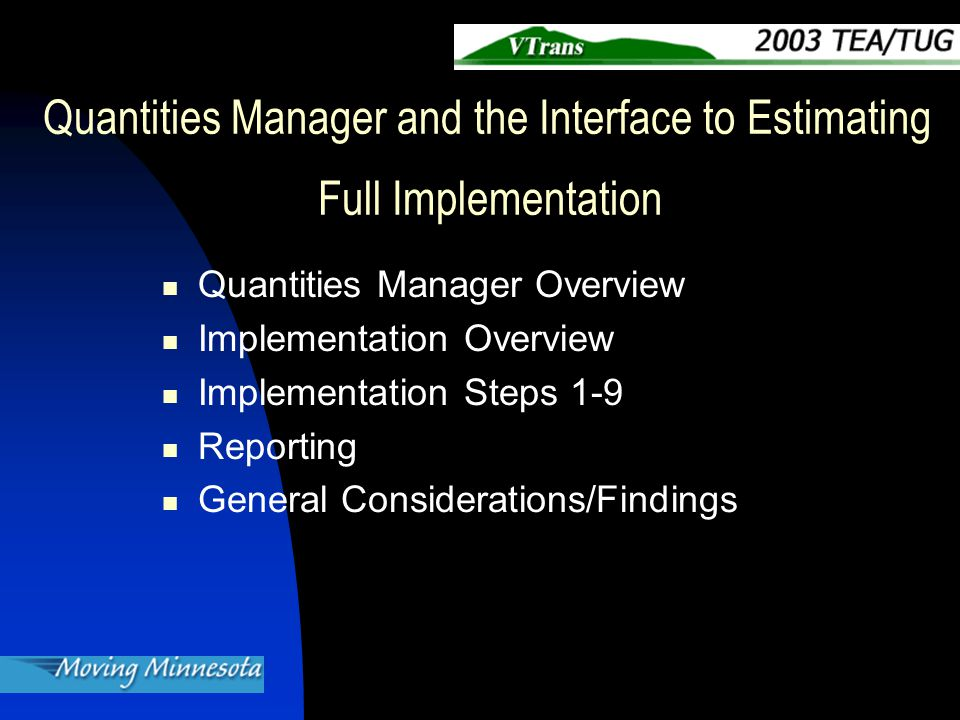 Quantities Manager and the Interface to Estimating Full Implementation Quantities Manager Overview Implementation Overview Implementation Steps 1-9 Reporting General Considerations/Findings