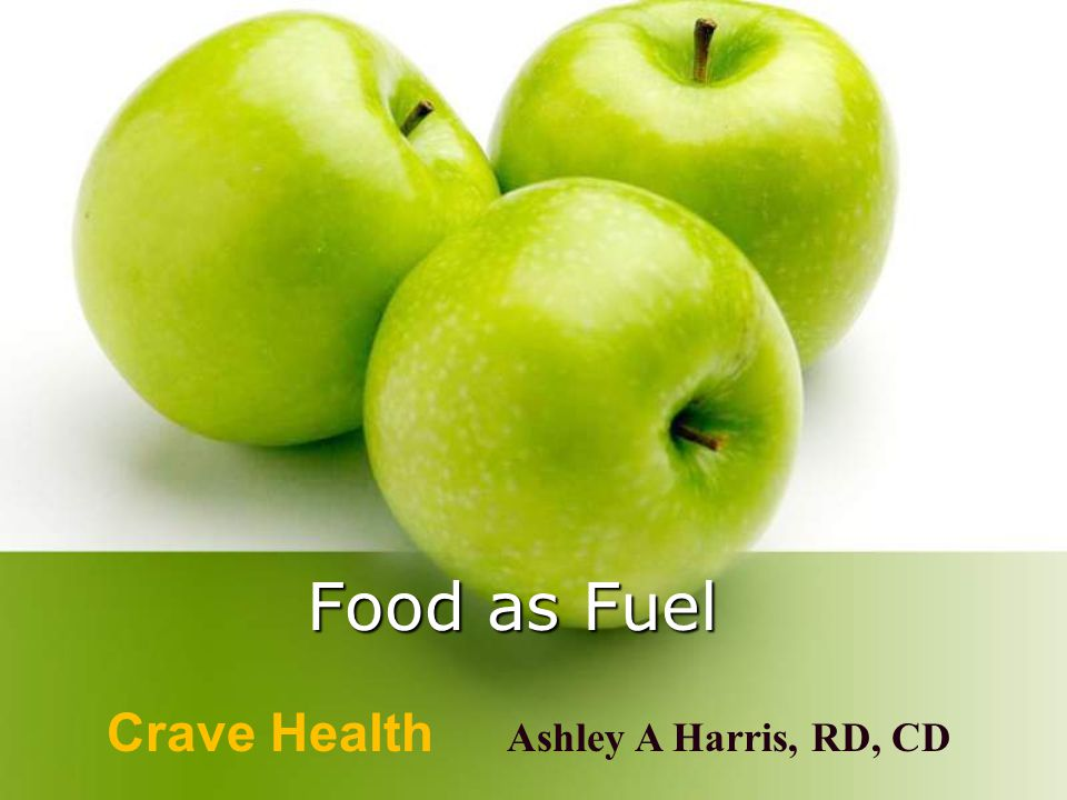 Food as Fuel Crave Health Ashley A Harris, RD, CD