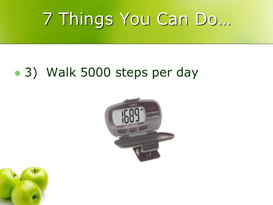 7 Things You Can Do… 3) Walk 5000 steps per day