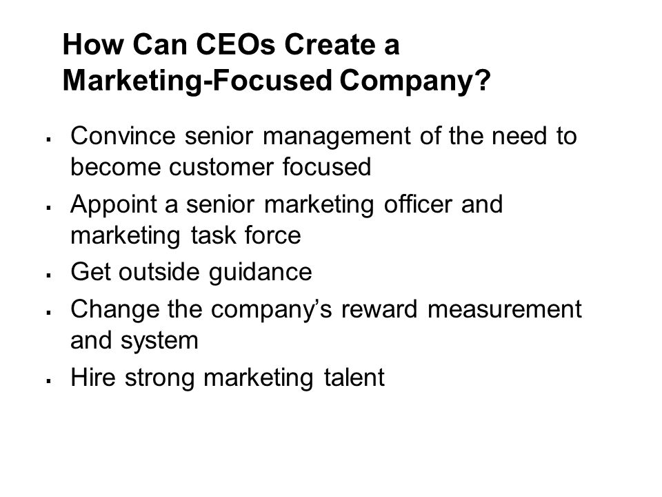 How Can CEOs Create a Marketing-Focused Company.
