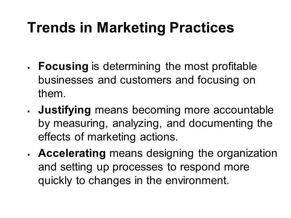 Trends in Marketing Practices  Empowering is encouraging and empowering personnel to produce more ideas and take more initiative.